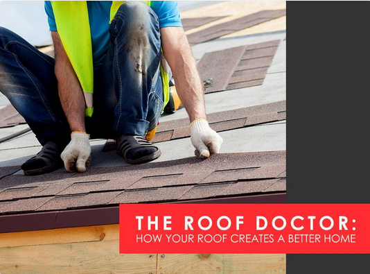 Your Roof Creates a Better Home