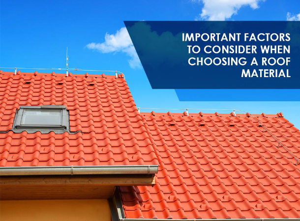 Factors to Consider When Choosing a Roof Material